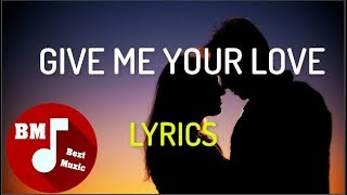 DEAMN - GIVE ME YOUR LOVE - [LYRICS REPLAY 1 HOUR FOR YOU] - Best Song OF DEAMN