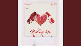 Killing Me (feat. Ayo Jay)