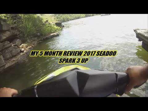 MY 5 MONTH REVIEW 2017 SEA-DOO SPARK 3 UP I probably won't keep it.