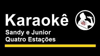Sandy E Junior Quatro Estações Karaoke