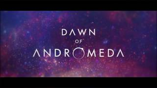 VideoImage1 Dawn of Andromeda