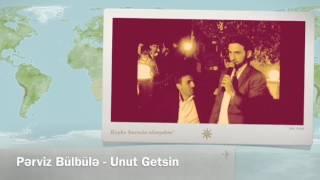 Pərviz Bülbülə - Unut Getsin / 2017