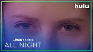 All Night (Official Teaser) • A Hulu Original