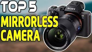5 Best Mirrorless Cameras in 2019