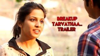 Breakup Tarvathaa..Telugu Short Film Trailer - An Abhiram Pilla Film