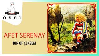 Afet Serenay  / Bir Of Çeksem