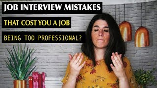 Mistakes That Could Cost Your Job   Being Too Professional in Interviews