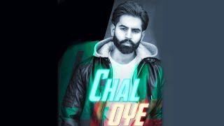 Chal Oye ( Official Video ) Parmish Verma | Desi Crew | Latest Punjabi Songs 2019