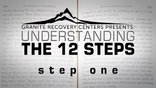 Understanding The 12 Steps - STEP ONE