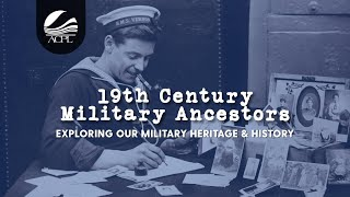 Discovering 19th Century Military Ancestors