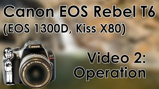 Canon EOS Rebel T6 (1300D, Kiss X80) Video 2: Use, Operation, How to Take Photos, Flash, and Modes