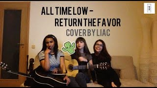 All Time Low - Return The Favor (Cover by LIAC)