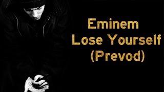Eminem Lose Yourself (prevod)