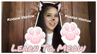 Learn To Meow Cover ♡ (Korean Version) // 學貓叫 - Xiao Pan Pan & Xiao Feng Feng
