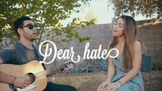 Dear Hate- Maren Morris (Cover)