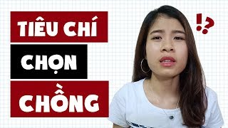 TIÊU CHÍ CHỌN CHỒNG | Hà Nguyễn | Chuyện Yêu Đương