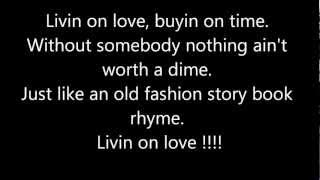 Alan Jackson - Livin'On Love - Letra Da Musica - 1080p Lyrics Full HD Musica & Letra