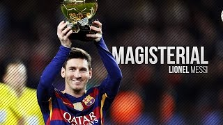 Lionel Messi ● Magisterial   Skills & Goals 2016 | HD