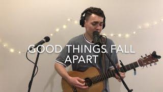 Good Things Fall Apart   ILLENIUM, Jon Bellion (Live Acoustic Loop Cover)