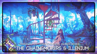 The Chainsmokers & ILLENIUM   Takeaway (ft. Lennon Stella) (Nurko Remix)