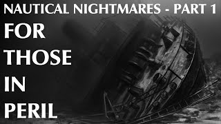 Nautical Nightmares   Part 1   For Those In Peril