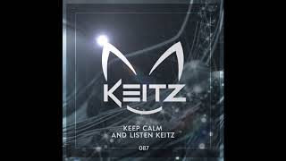Keep Calm and Listen Keitz - #087