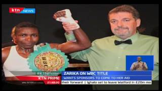 World boxing council Champion Fatuma Zarika wants sponsors to come to her aid