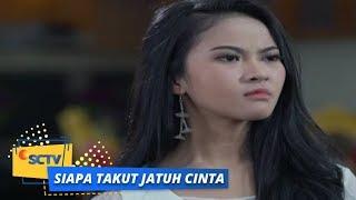 Siapa Takut Jatuh Cinta: Sonya Marah Besar Sama Reza   Episode 257