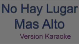 Letra  Karaoke No hay lugar mas alto  Miel San Marcos 1