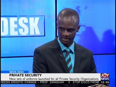 Private Security - News Desk on JoyNews (10-10-18)