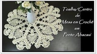Toalha/ Centro de Mesa em Crochê em Ponto Abacaxi