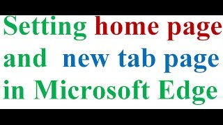 Setting home page and new tab page ( default search engines) in Edge