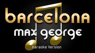 Max George   Barcelona (Karaoke) ♪