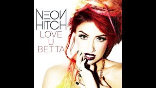 Love U Betta (Clean Version) (Audio) - Neon Hitch