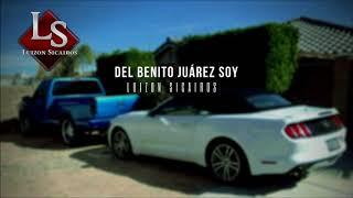 DEL BENITO JUÁREZ SOY - LUIZON SICAIROS (INEDITO 2018)