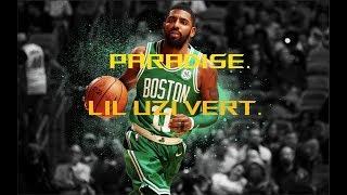 Kyrie Irving Mix   Sanguine Paradise   HD (Lil Uzi Vert)