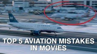 TOP 5 AVIATION MISTAKES IN MOVIES!