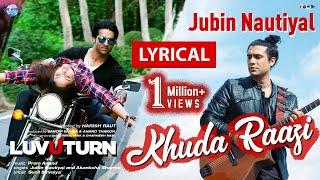 Jubin Nautiyal Song | Lyrics | Khuda Raazi | Luv U Turn