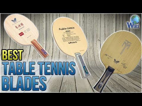 8 Best Table Tennis Blades 2018