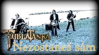 Tublatanka - Nezostaneš sám (Oficialny Videoklip)