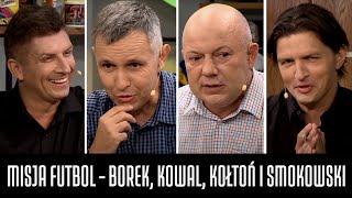 MISJA FUTBOL - BOREK, KOWAL, KOŁTOŃ I SMOKOWSKI