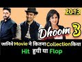 Aamir Khan & Abhishek Bachchan DHOOM 3 2013 Bollywood Movie LifeTime WorldWide Box Office Collection