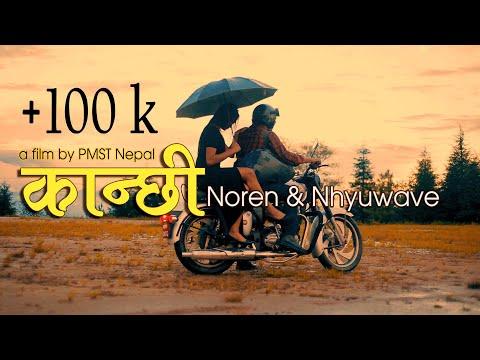 Kanchhi - Noren & Nhyuwave (Official Music Video) || R n B