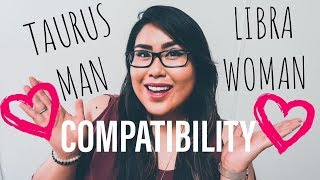 TAURUS MAN AND LIBRA WOMAN COMPATIBILITY (SUN SIGNS)
