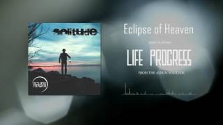 Video Eclipse of Heaven - Life Progress (album track)