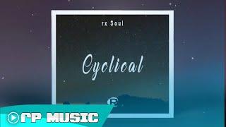 rx Soul - Cyclical (Prod. rx Soul)