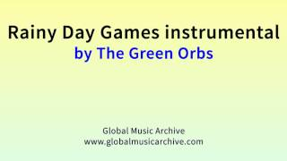 Rainy Day Games Instrumental By The Green Orbs 1 HOUR