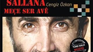 Cengiz Özkan - Sallana (Meçe Ser Avê) Kürtçe 2015