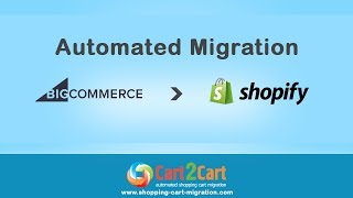 How to Migrate from Bigcommerce to Shopify with Cart2Cart