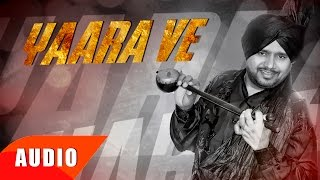 Yaara Ve (Full Audio Song) | Karamjit Anmol | Veet Baljit